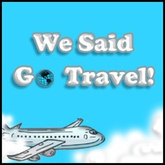 We Said Go Travel