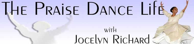 Praise Dance Life With Jocelyn Richard